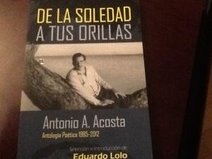 DE LA SOLEDAD A TUS ORILLAS ANTONIO ACOSTA ANTOLOGIA
